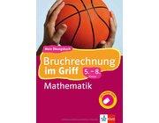 Bruchrechnung im Griff Mathematik, 5.-8. Klasse