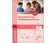 Praxisbuch Sprachförderung mit Bildergeschichten, 4-7 Jahre
