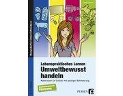 Lebenspraktisches Lernen: Umweltbewusst handeln, Buch, 5.-9. Klasse