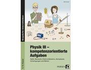 Physik III - kompetenzorientierte Aufgaben, Buch, 9.-10. Klasse