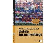 Politik handlungsorientiert: Globale Zusammenhänge, Buch inkl. CD, 7.-10. Klasse
