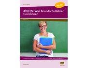 AD(H)S: Was Grundschullehrer tun können, Buch inkl. CD,  1. bis 4. Klasse