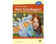 Erste-Klasse-Projekt: Mein Schulbeginn, Heft inkl. CD, 1. Klasse