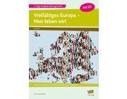 Vielfältiges Europa - Hier leben wir!, Heft inkl. CD, 5.-7. Klasse