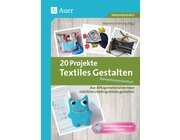 20 Projekte Textiles Gestalten kompetenzorientiert, Buch, 5.-10. Klasse