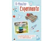 15-Minuten-Experimente – Grundschulkinder forschen in den MINT-Fächern, 1-4 Klasse