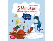 5 Minuten Mitmachgeschichten für Herbst und Winter, 3 bis 8 Jahre