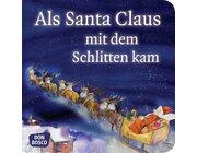Als Santa Claus mit dem Schlitten kam, Mini-Bilderbuch, 3-7 Jahre