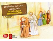 Kamishibai Bildkartenset - Jesus heilt die gekrümmte Frau, 3 bis 8 Jahre