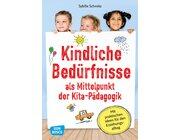 Kindliche Bedürfnisse als Mittelpunkt der Kita-Pädagogik, Buch
