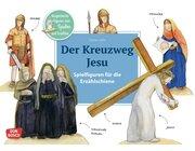 Der Kreuzweg Jesu. Spielfiguren für die Erzählschiene, ab 2 Jahre