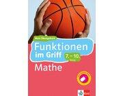 Funktionen im Griff Mathematik 7.-10. Klasse