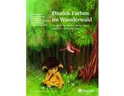 Dunkle Farben im Wunderwald, 6-12 Jahre