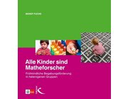 Alle Kinder sind Matheforscher, Buch, 4-6 Jahre