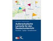 Außerschulische Lernorte für den Deutschunterricht, Buch, Sekundarstufe