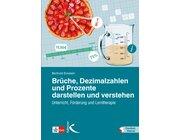 Brüche, Dezimalzahlen und Prozente darstellen und verstehen, Buch, 5.-10. Klasse