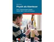 Physik als Abenteuer: Band 1, 5.-10. Klasse