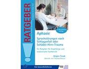 Ratgeber Aphasie - Sprachstörung nach Schlaganfall oder Schädel-Hirn-Trauma, Buch