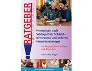 Ratgeber Hemiplegie nach Schlaganfall, Schädelhirntrauma und anderen Hirnerkrankungen, Buch