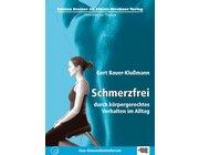Schmerzfrei durch körpergerechtes Verhalten im Alltag, Patientenhandbuch