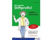 Wir werden Stiftprofis! Topfit in die Schule, Buch mit CD-Rom