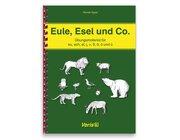 Eule, Esel und Co. - Übungsmaterial für eu, sch, el, j, v, ß, ä, ö und ü, Klasse 1-4