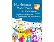 20 x klassische Musikstücke für 45 Minuten, Buch inkl. CD, 3.-4. Klasse