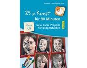 25 x Kunst für 90 Minuten – Band 2 – Klasse 3/4, Handreichungen