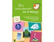 25 x Sachunterricht für 45 Minuten – Klasse 3/4, Handreichungen