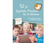 30 x digitale Medien für 45 Minuten, Buch, 2.-4. Klasse