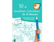 30 x kreatives Schreiben für 45 Minuten, Buch, 3.-4. Klasse