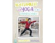 Achtsamkeit und Yoga in der Grundschule, Buch, 1.-4. Klasse
