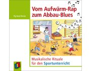 Vom Aufwärm-Rap zum Abbau-Blues, Audio-CD, 1.-4. Klasse