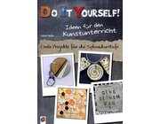 Do it yourself! Ideen für den Kunstunterricht, Buch, 5.-13. Klasse