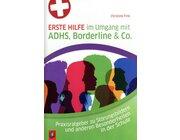 Erste Hilfe im Umgang mit ADHS, Borderline & Co., Buch, 1.-13. Klasse