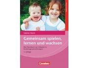Gemeinsam spielen, lernen und wachsen (4., überarbeitete Auflage), Paperback, 0 - 6 Jahre
