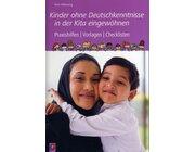Kinder ohne Deutschkenntnisse in der Kita eingewöhnen, Buch, 3-6 Jahre