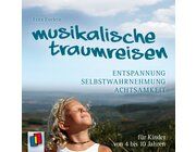 Musikalische Traumreisen, Audio-CD, 4-10 Jahre