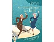 Sitztanz mit Senior*innen: Wir tanzen durch das Jahr!, Audio-CD