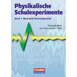 Physikalische Schulexperimente Band 1