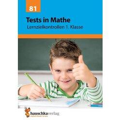 81 Tests in Mathe - Lernzielkontrollen 1. Klasse