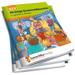 322 Wichtige Grammatikbereiche - Englisch 6. Klasse