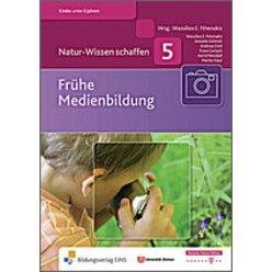 Natur-Wissen schaffen - Frühe Medienbildung, Band 5