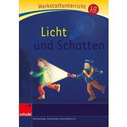 Anton und Zora:  Werkstatt zu Anton -  Licht und Schatten, 6-9 Jahre