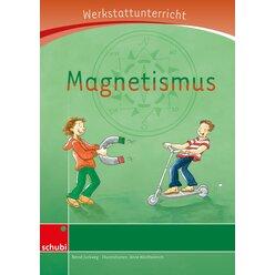 Anton und Zora: Magnetismus - Werkstatt zu Zora, 6-9 Jahre