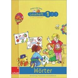 Anton und Zora Leseheft  1: Wörter, 6-9 Jahre