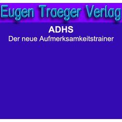 ADHS der neue Aufmerksamkeitstrainer (Einzellizenz)