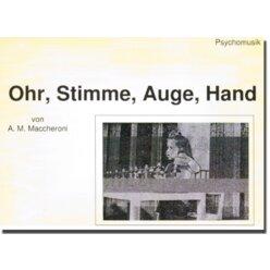Psychomusik Ohr, Stimme, Auge, Hand