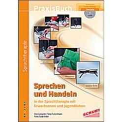 Praxisbuch Sprechen und Handeln in der Sprachtherapie mit Erwachsenen und Jugendlichen