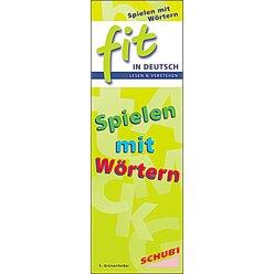 FIT in Deutsch, Lesen & Verstehen - Spielen mit Wörtern, 6-12 Jahre